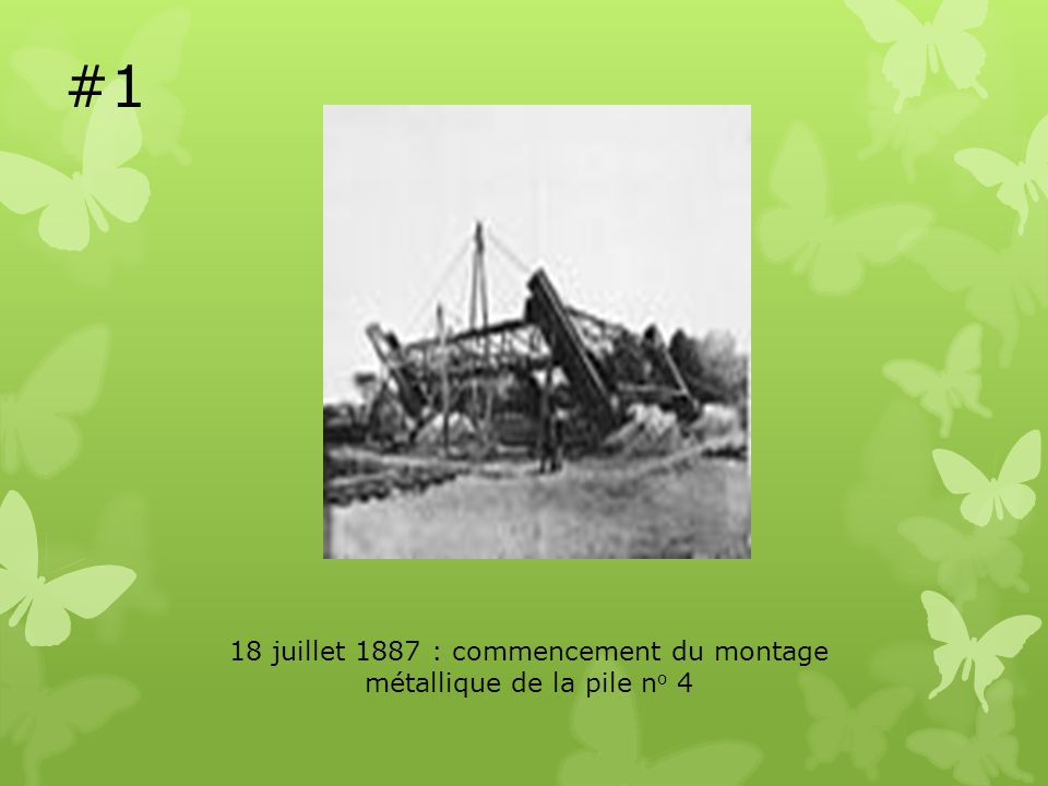 18 juillet 1887 : commencement du montage métallique de la pile n o 4 #1