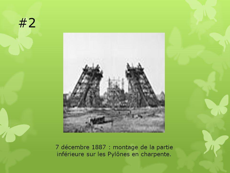 #2 7 décembre 1887 : montage de la partie inférieure sur les Pylônes en charpente.