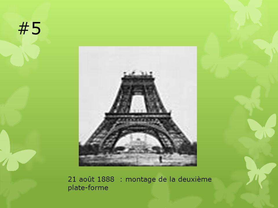 #5 21 août 1888 : montage de la deuxième plate-forme