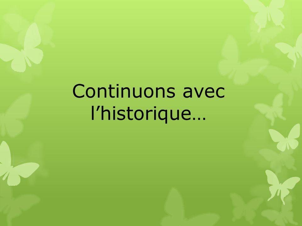 Continuons avec l'historique…