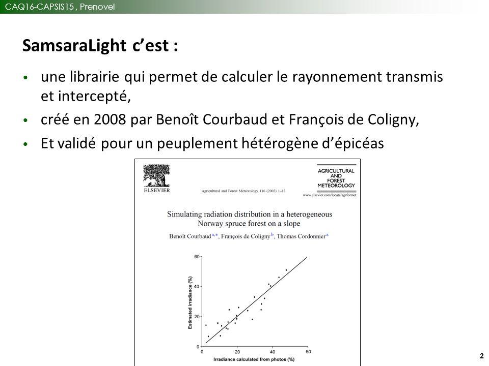 CAQ16-CAPSIS15, Prenovel 2 SamsaraLight c'est : une librairie qui permet de calculer le rayonnement transmis et intercepté, créé en 2008 par Benoît Courbaud et François de Coligny, Et validé pour un peuplement hétérogène d'épicéas