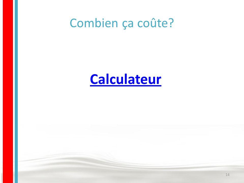 Combien ça coûte 14 Calculateur