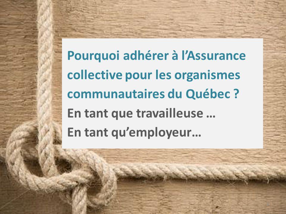 Pourquoi adhérer à l'Assurance collective pour les organismes communautaires du Québec .