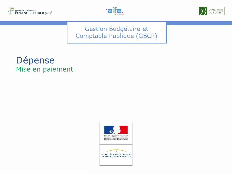 Gestion Budgétaire et Comptable Publique (GBCP) Dépense Mise en paiement Détails et explicitations dans les commentaires du document