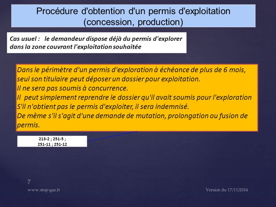 Version du 17/11/2014 7 www.stop-gaz.fr Procédure d'obtention d'un permis d'exploitation (concession, production) Cas usuel : le demandeur dispose déj