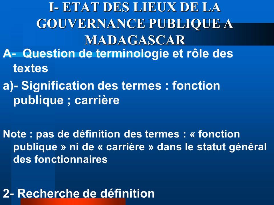 I- ETAT DES LIEUX DE LA GOUVERNANCE PUBLIQUE A MADAGASCAR A- Question de terminologie et rôle des textes a)- Signification des termes : fonction publi