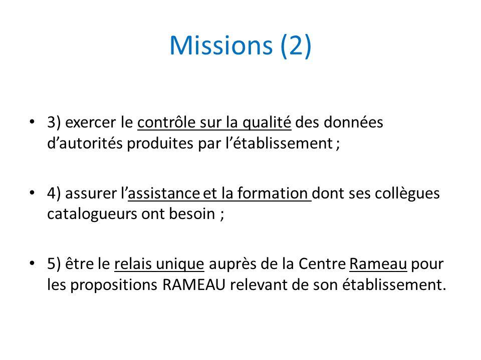 Missions (2) 3) exercer le contrôle sur la qualité des données d'autorités produites par l'établissement ; 4) assurer l'assistance et la formation don