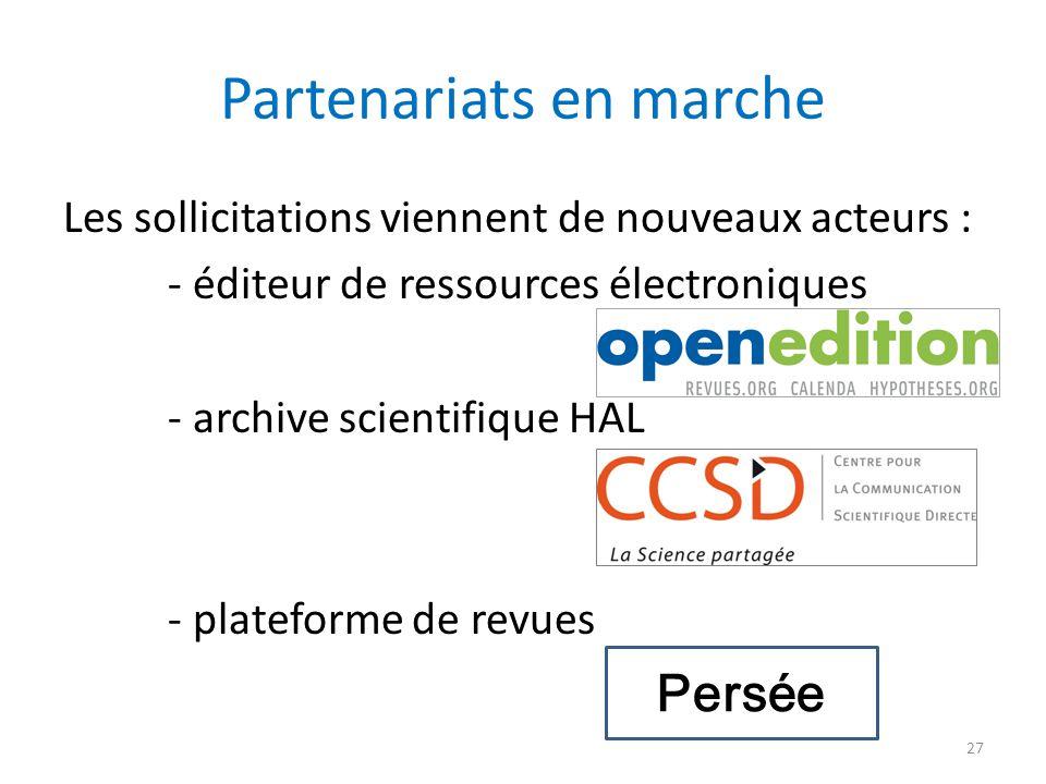 27 Partenariats en marche Les sollicitations viennent de nouveaux acteurs : - éditeur de ressources électroniques - archive scientifique HAL - platefo