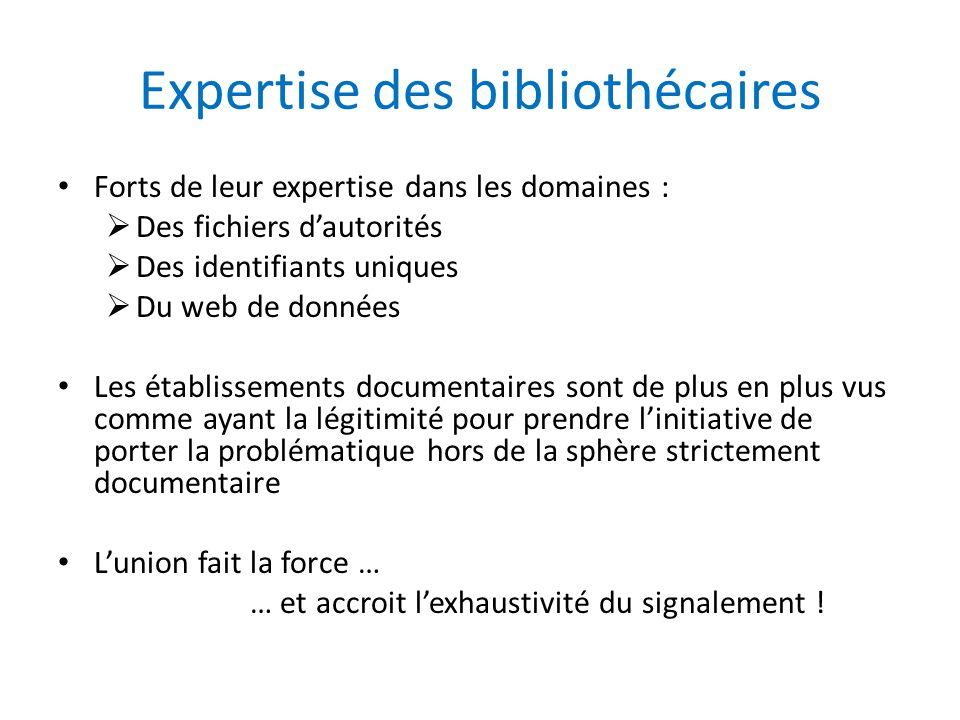 Expertise des bibliothécaires Forts de leur expertise dans les domaines :  Des fichiers d'autorités  Des identifiants uniques  Du web de données Le