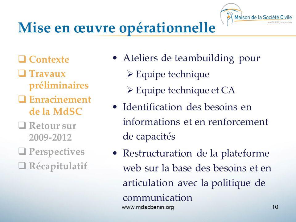 Mise en œuvre opérationnelle  Contexte  Travaux préliminaires  Enracinement de la MdSC  Retour sur 2009-2012  Perspectives  Récapitulatif Atelie