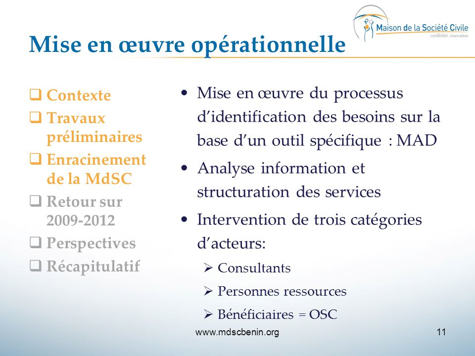 Mise en œuvre opérationnelle  Contexte  Travaux préliminaires  Enracinement de la MdSC  Retour sur 2009-2012  Perspectives  Récapitulatif Mise e