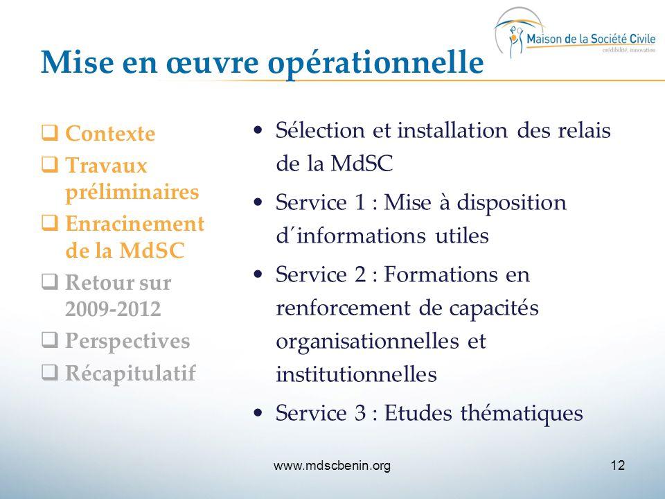 Mise en œuvre opérationnelle  Contexte  Travaux préliminaires  Enracinement de la MdSC  Retour sur 2009-2012  Perspectives  Récapitulatif Sélect