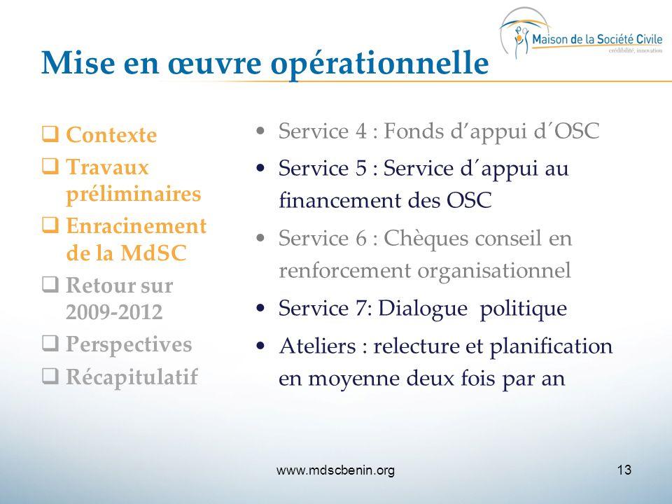Mise en œuvre opérationnelle  Contexte  Travaux préliminaires  Enracinement de la MdSC  Retour sur 2009-2012  Perspectives  Récapitulatif Servic