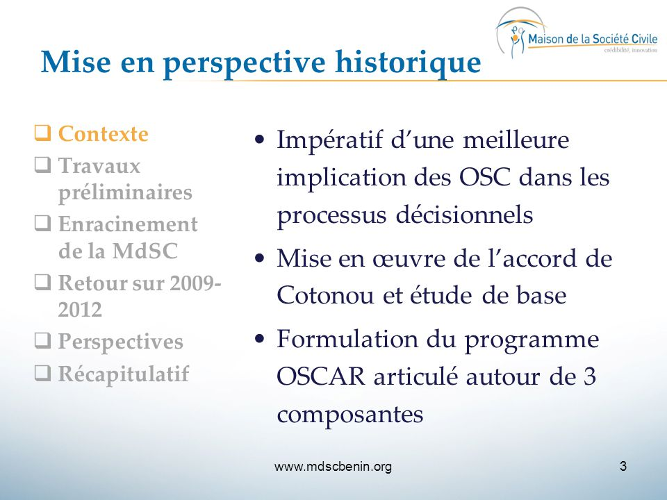 Mise en perspective historique  Contexte  Travaux préliminaires  Enracinement de la MdSC  Retour sur 2009- 2012  Perspectives  Récapitulatif Imp
