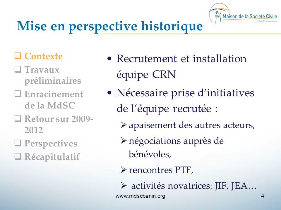 Mise en perspective historique  Contexte  Travaux préliminaires  Enracinement de la MdSC  Retour sur 2009- 2012  Perspectives  Récapitulatif Rec