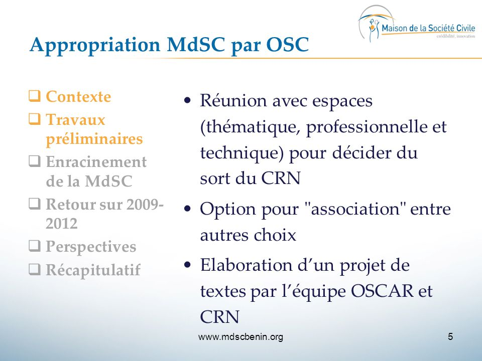 Appropriation MdSC par OSC  Contexte  Travaux préliminaires  Enracinement de la MdSC  Retour sur 2009- 2012  Perspectives  Récapitulatif Réunion