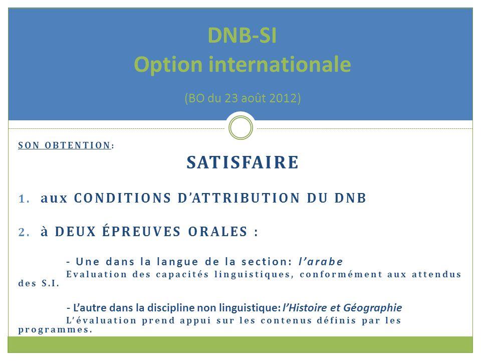 SON OBTENTION: SATISFAIRE 1. aux CONDITIONS D'ATTRIBUTION DU DNB 2.