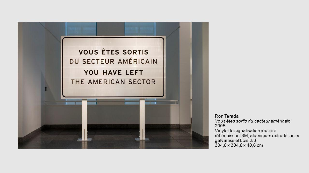 Ron Terada Vous êtes sortis du secteur américain 2005 Vinyle de signalisation routière réfléchissant 3M, aluminium extrudé, acier galvanisé et bois 2/