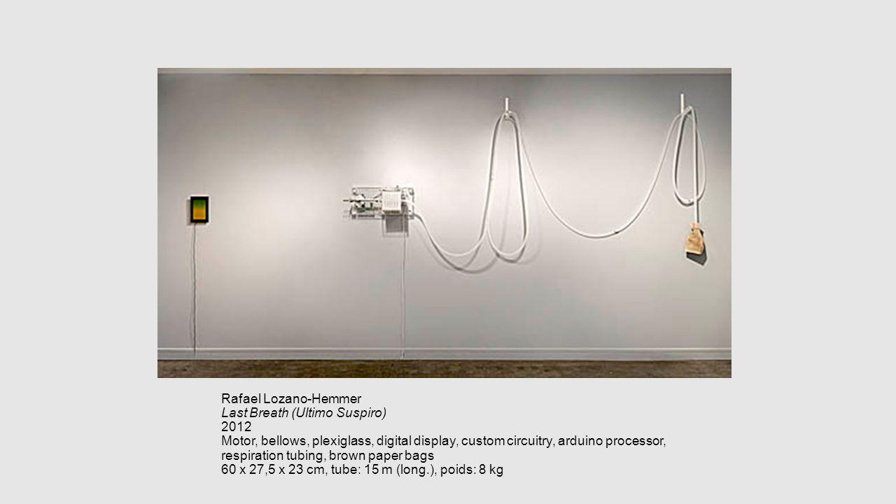 Rafael Lozano-Hemmer Last Breath (Ultimo Suspiro) 2012 Motor, bellows, plexiglass, digital display, custom circuitry, arduino processor, respiration t