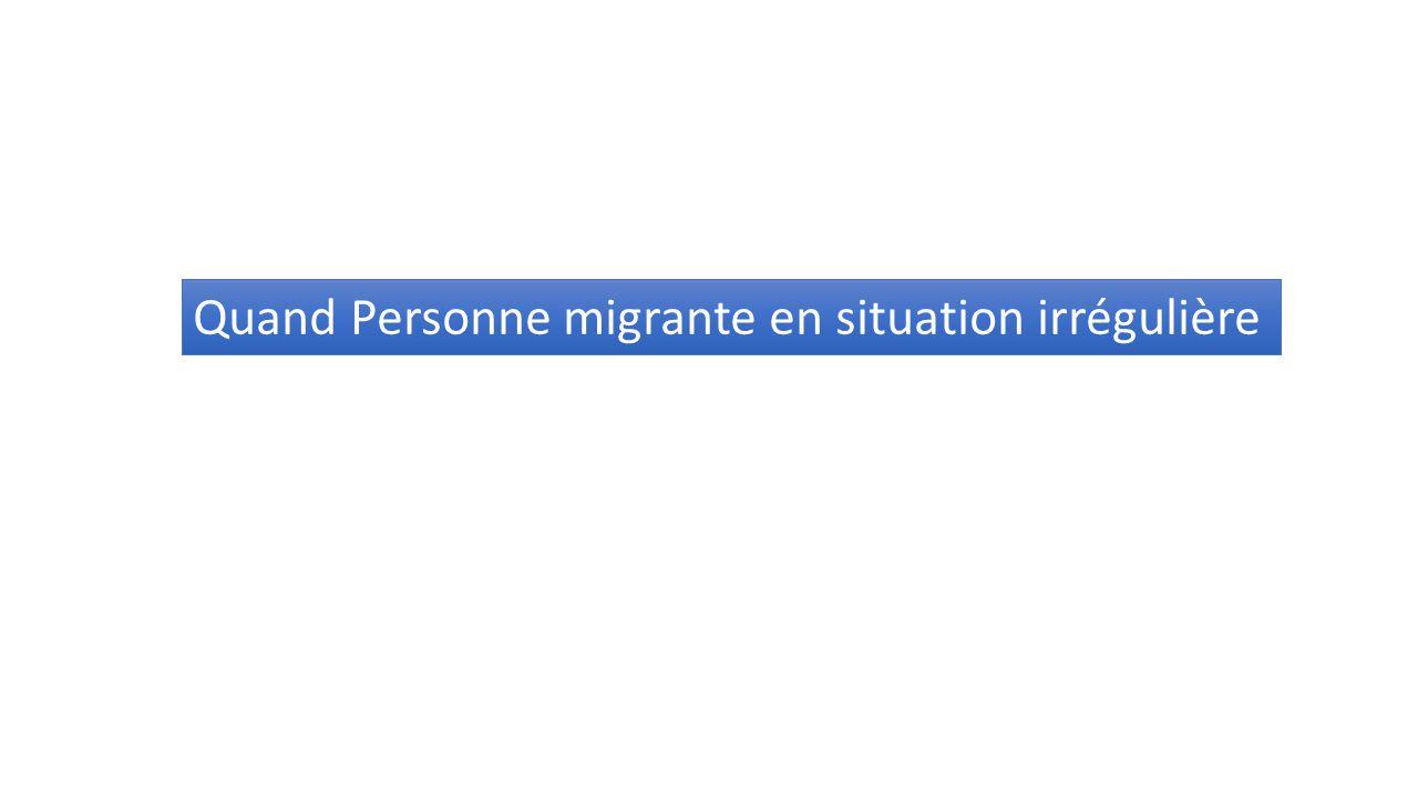 Quand Personne migrante en situation irrégulière