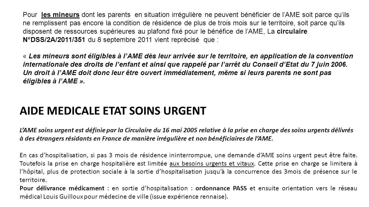 AIDE MEDICALE ETAT SOINS URGENT L'AME soins urgent est définie par la Circulaire du 16 mai 2005 relative à la prise en charge des soins urgents délivr