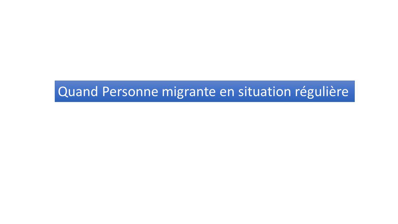 Quand Personne migrante en situation régulière