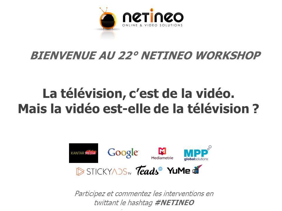 1 Participez en twittant #NETINEO La télévision, c'est de la vidéo.