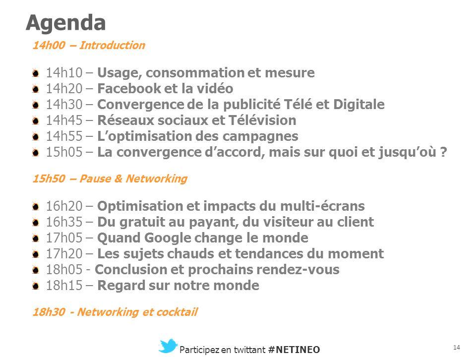 13 Participez en twittant #NETINEO Nos règles du jeu Du concret et des chiffres Pas de blabla commercial et de « tunnel » Un temps de parole équilibré