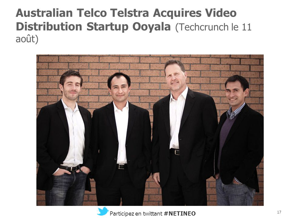 16 Participez en twittant #NETINEO Facebook Acquires LiveRail For $400M To $500M To Serve Video Ads Everywhere, Improve Its Own (Techcrunch le 2 juillet)
