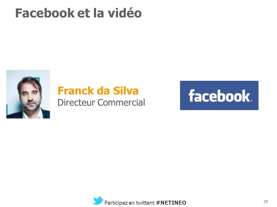 28 Participez en twittant #NETINEO Usage, consommation et mesure Caroline Hugonenc Directrice Marketing
