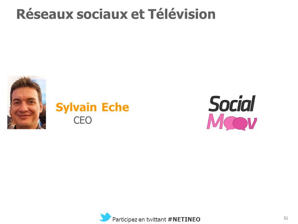 30 Participez en twittant #NETINEO Convergence de la publicité Télé et Digitale Gérarld Sauvageon Head of Publisher / Entertainment