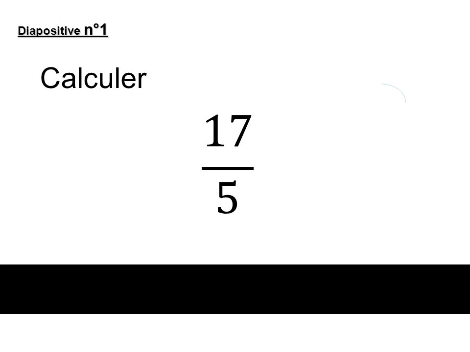 Diapositive n°1 Calculer