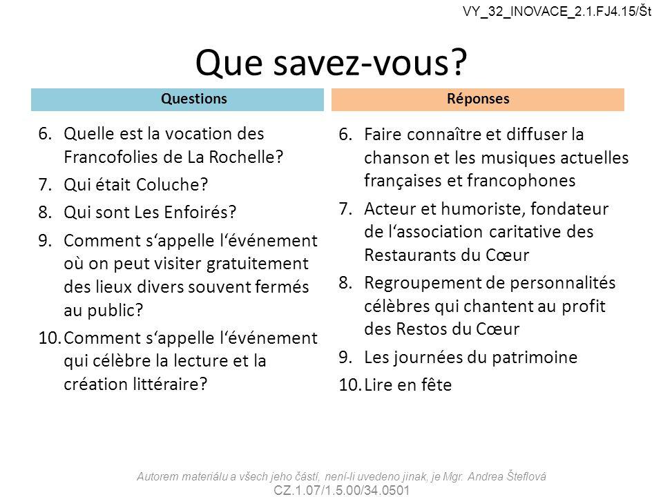 Que savez-vous.Questions 6.Quelle est la vocation des Francofolies de La Rochelle.