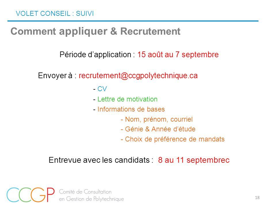 18 VOLET CONSEIL : SUIVI Comment appliquer & Recrutement Période d'application : 15 août au 7 septembre Envoyer à : recrutement@ccgpolytechnique.ca -