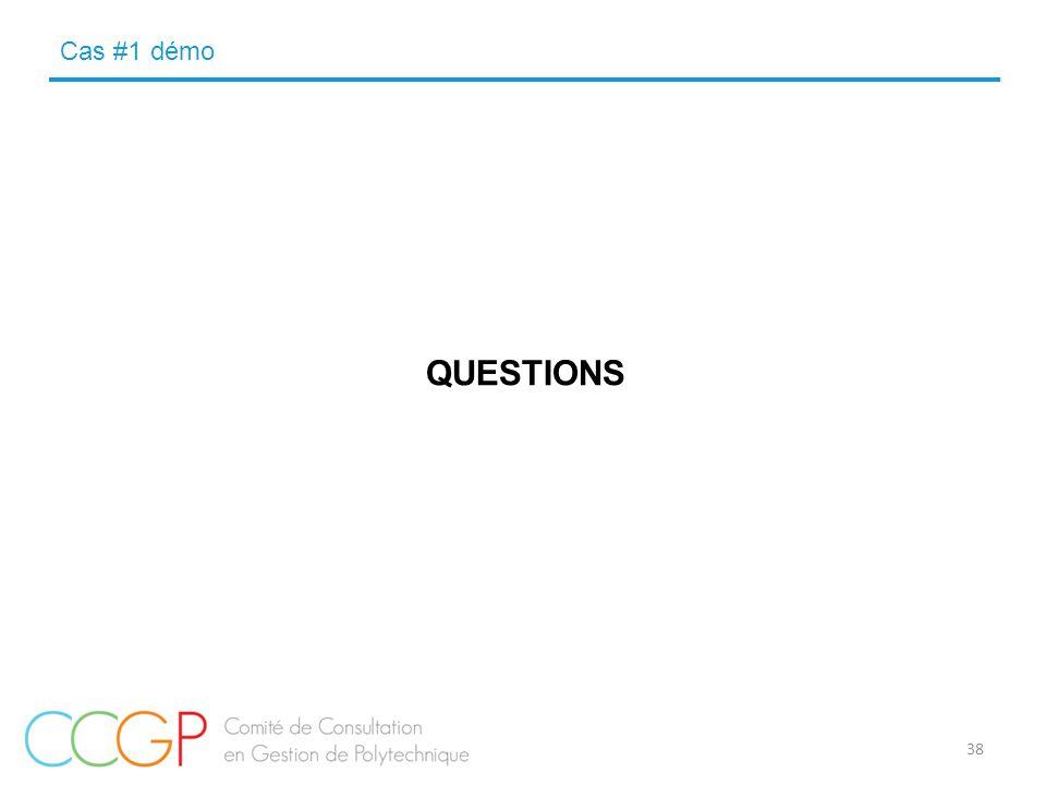 QUESTIONS Cas #1 démo 38