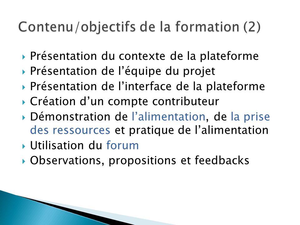  Présentation du contexte de la plateforme  Présentation de l'équipe du projet  Présentation de l'interface de la plateforme  Création d'un compte contributeur  Démonstration de l'alimentation, de la prise des ressources et pratique de l'alimentation  Utilisation du forum  Observations, propositions et feedbacks
