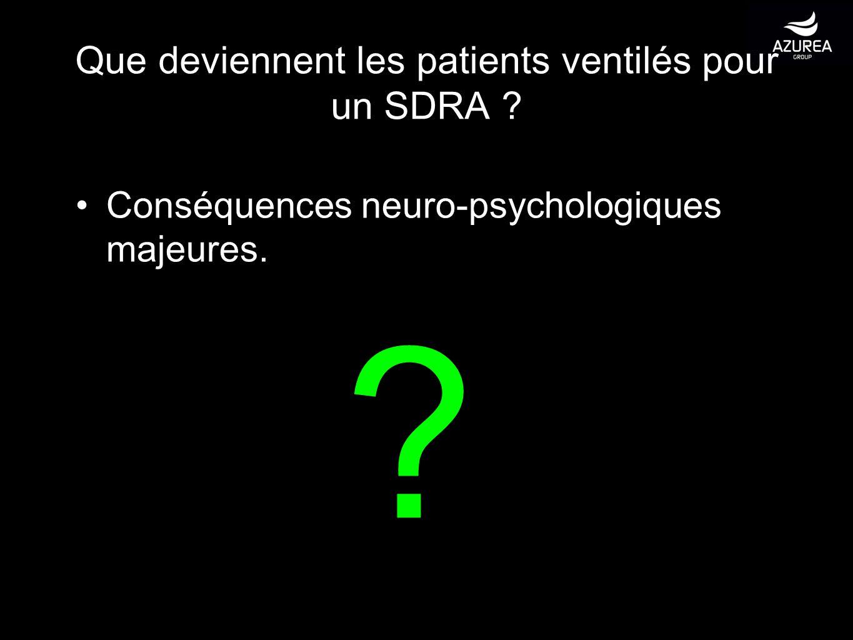 Que deviennent les patients ventilés pour un SDRA ? Conséquences neuro-psychologiques majeures. ?