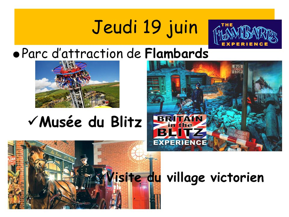  Parc d'attraction de Flambards Musée du Blitz Visite du village victorien Jeudi 19 juin