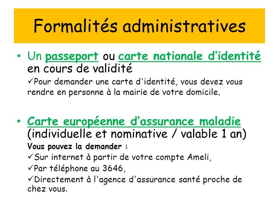 Formalités administratives Un passeport ou carte nationale d'identité en cours de validité Pour demander une carte d'identité, vous devez vous rendre