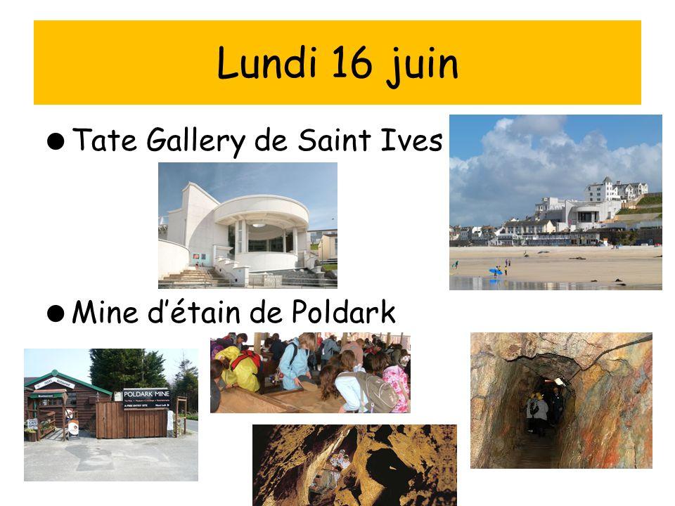 Tate Gallery de Saint Ives  Mine d'étain de Poldark Lundi 16 juin