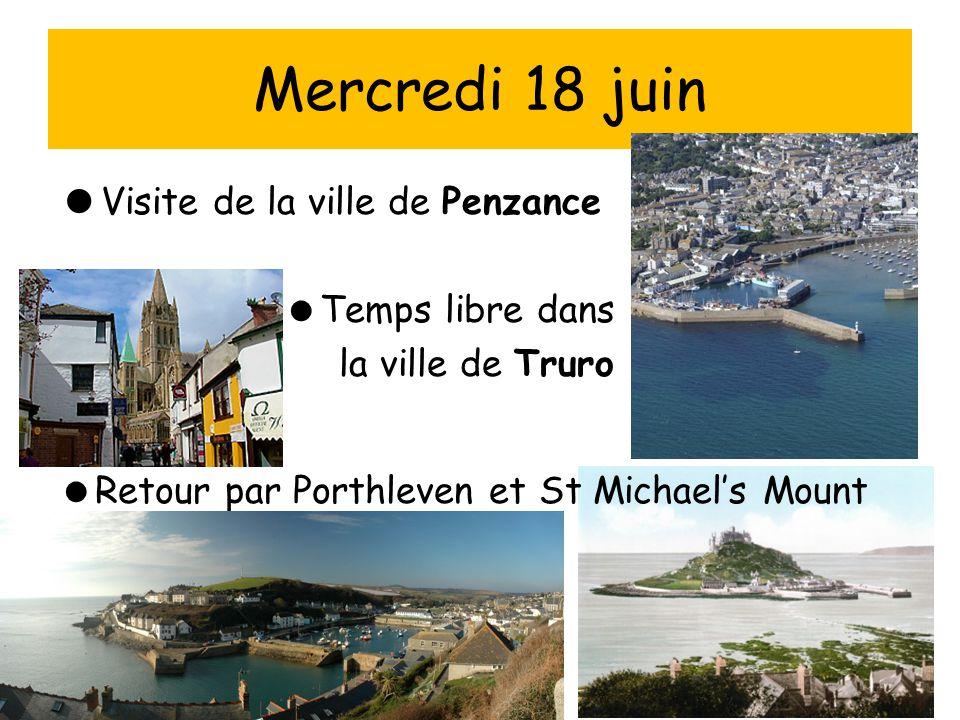  Visite de la ville de Penzance  Temps libre dans la ville de Truro  Retour par Porthleven et St Michael's Mount Mercredi 18 juin
