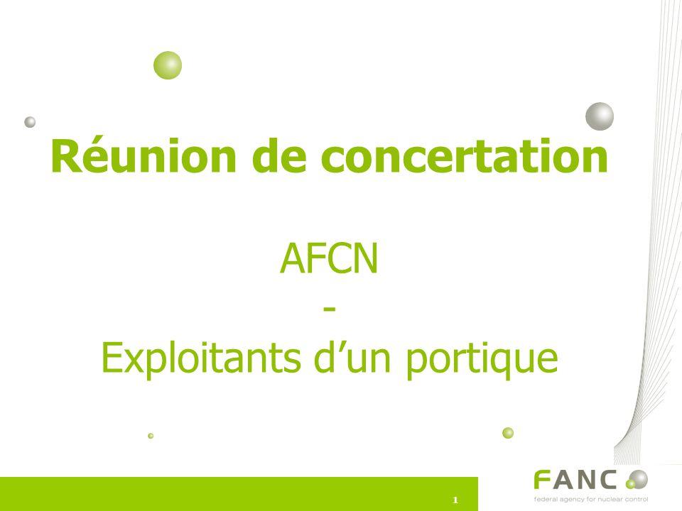 11 Réunion de concertation AFCN - Exploitants d'un portique