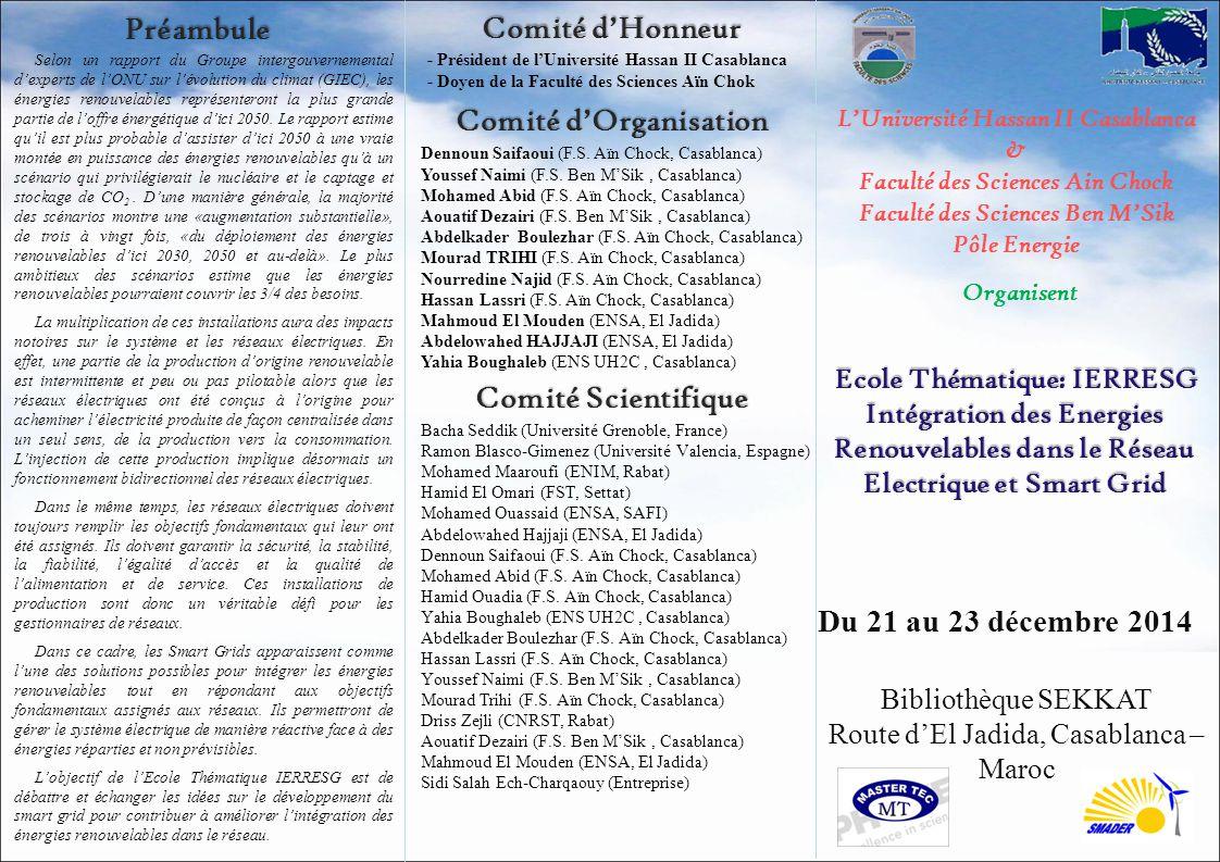 L'Université Hassan II Casablanca & Faculté des Sciences Ain Chock Faculté des Sciences Ben M'Sik Pôle Energie Organisent Préambule Ecole Thématique: