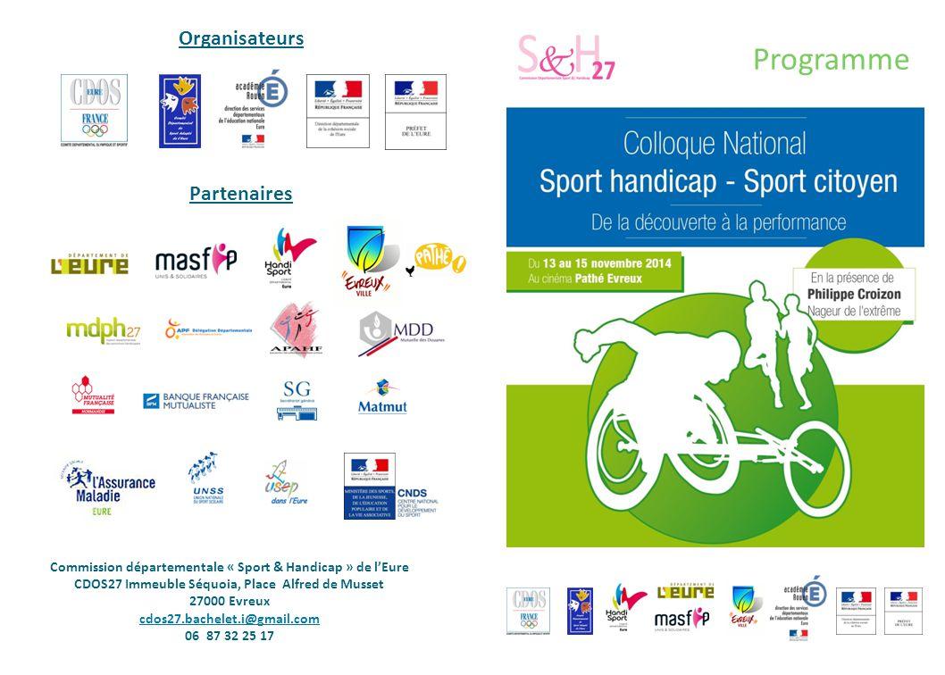 Organisateurs Commission départementale « Sport & Handicap » de l'Eure CDOS27 Immeuble Séquoia, Place Alfred de Musset 27000 Evreux cdos27.bachelet.i@