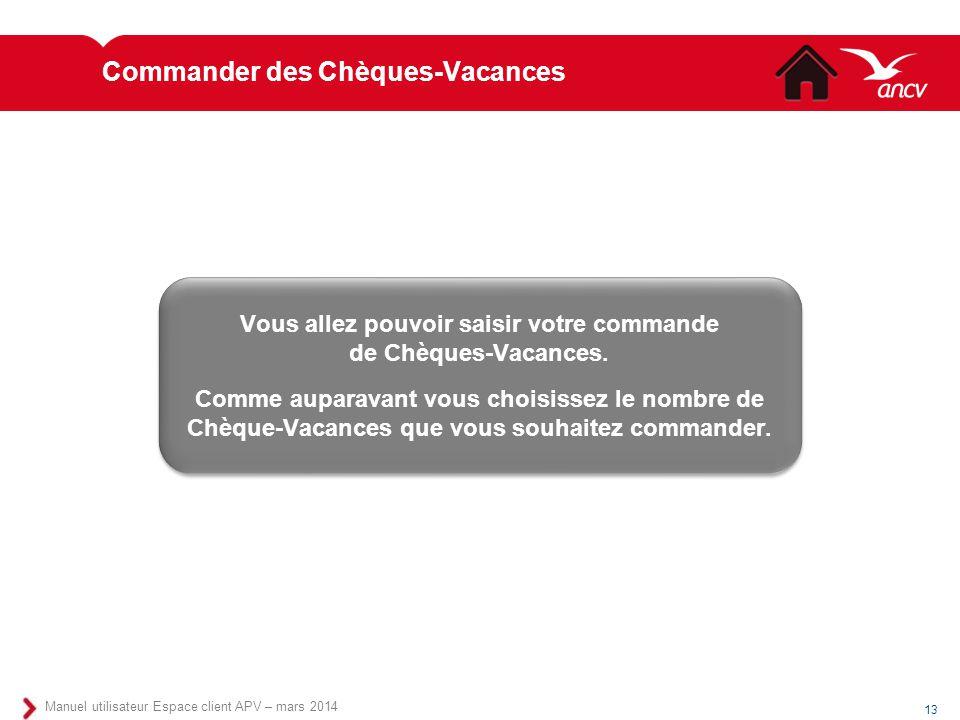 Commander des Chèques-Vacances Vous allez pouvoir saisir votre commande de Chèques-Vacances. Comme auparavant vous choisissez le nombre de Chèque-Vaca
