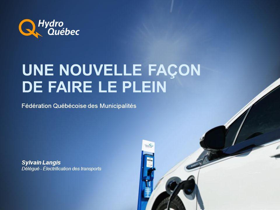 Fédération Québécoise des Municipalités UNE NOUVELLE FAÇON DE FAIRE LE PLEIN Sylvain Langis Délégué - Électrification des transports
