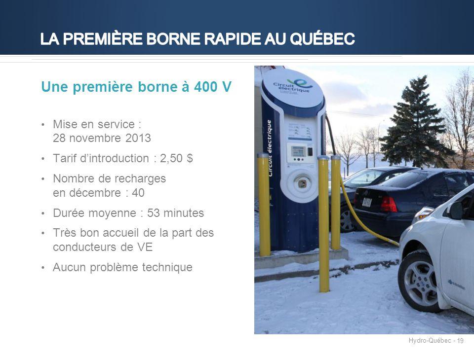 Hydro-Québec - 19 Une première borne à 400 V Mise en service : 28 novembre 2013 Tarif d'introduction : 2,50 $ Nombre de recharges en décembre : 40 Durée moyenne : 53 minutes Très bon accueil de la part des conducteurs de VE Aucun problème technique