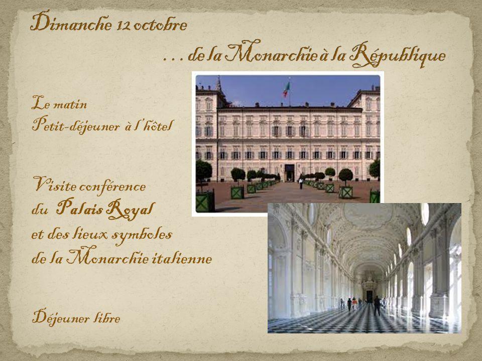 Le matin Petit-déjeuner à l'hôtel Visite conférence du Palais Royal et des lieux symboles de la Monarchie italienne Déjeuner libre