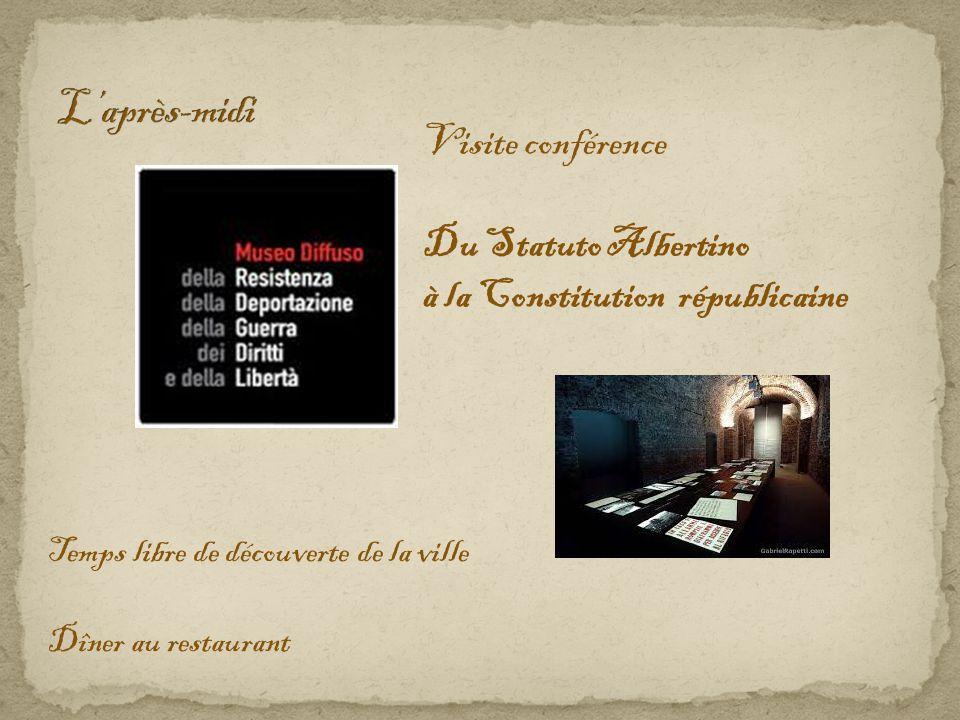 Visite conférence Du Statuto Albertino à la Constitution républicaine Temps libre de découverte de la ville Dîner au restaurant
