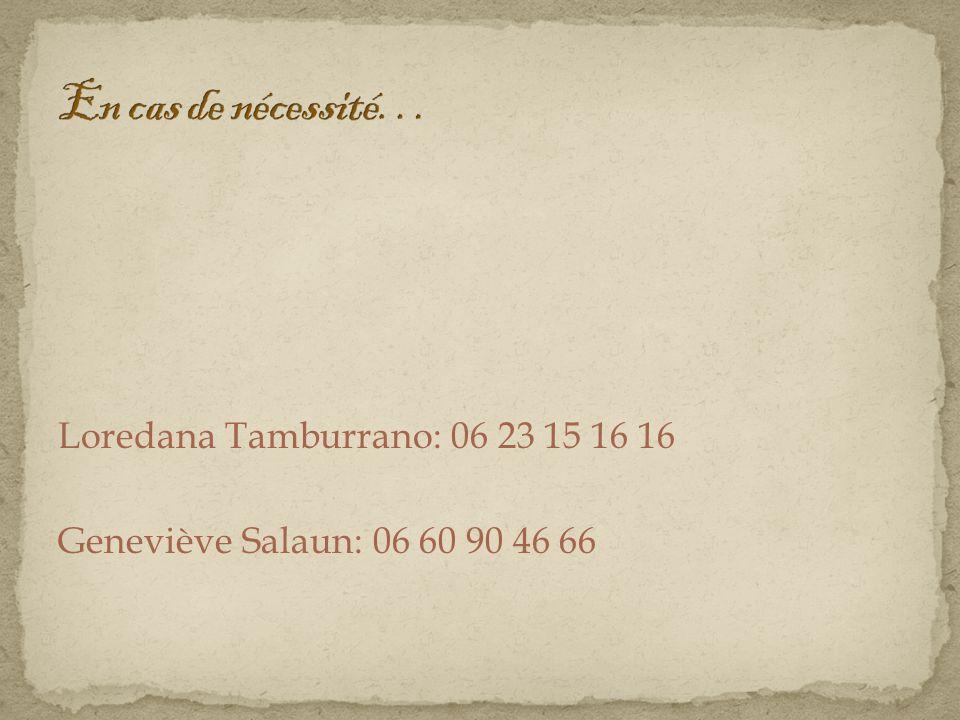 Loredana Tamburrano: 06 23 15 16 16 Geneviève Salaun: 06 60 90 46 66